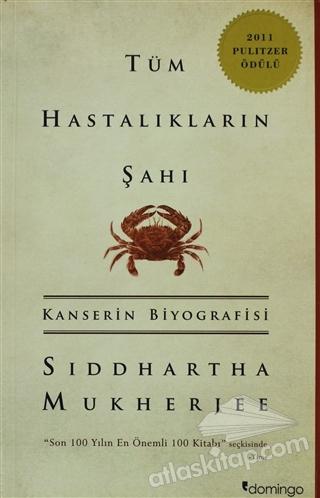TÜM HASTALIKLARIN ŞAHI ( KANSERİN BİYOGRAFİSİ )