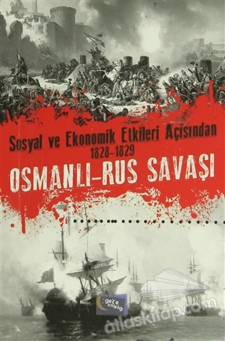 SOSYAL VE EKONOMİK ETKİLERİ AÇISINDAN 1828-1829 OSMANLI-RUS SAVAŞI (  )