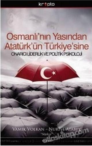 OSMANLI'NIN YASINDAN ATATÜRK'ÜN TÜRKİYE'SİNE (  )