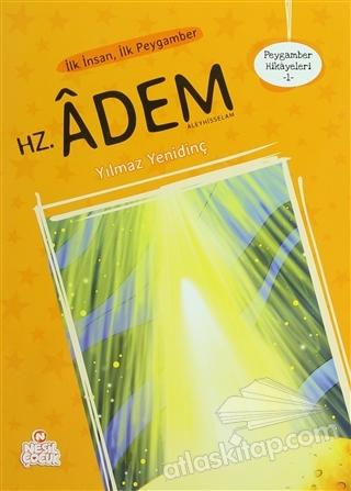 PEYGAMBER HİKAYELERİ - 1: HZ. ADEM (ALEYHİSSELAM) ( İLK İNSAN, İLK PEYGAMBER )