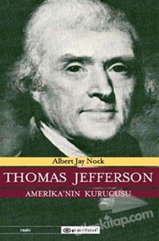 THOMAS JEFFERSON  AMERİKA'NIN KURUCUSU (  )
