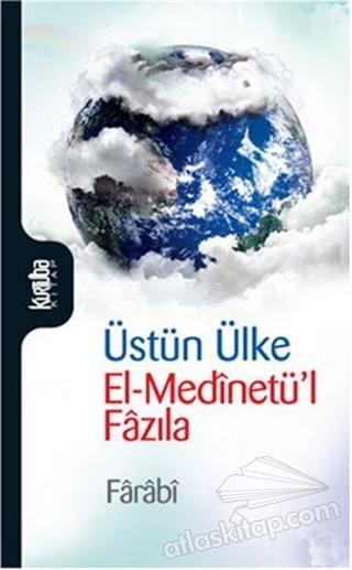 ÜSTÜN ÜLKE ( EL-MEDİNETÜ'L FAZILA )