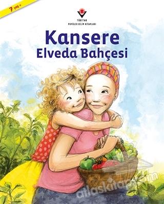 KANSERE ELVEDA BAHÇESİ (  )