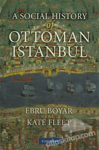 A SOCİAL HİSTORY OF OTTOMAN ISTANBUL (  )