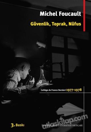 GÜVENLİK, TOPRAK, NÜFUS ( COLLEGE DE FRANCE DERSLERİ 1977-1978 )