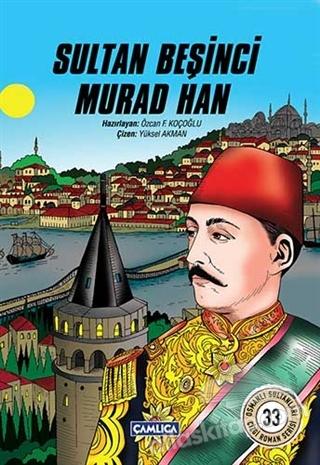 SULTAN BEŞİNCİ MURAD HAN (  )
