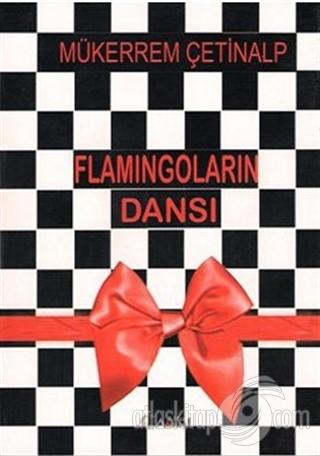 FLAMİNGOLARIN DANSI (  )