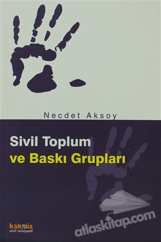 SİVİL TOPLUM VE BASKI GRUPLARI (  )