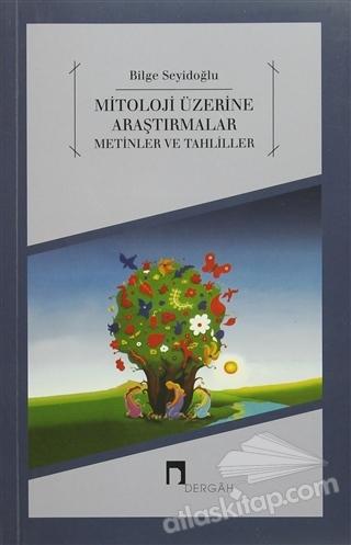 MİTOLOJİ ÜZERİNE ARAŞTIRMALAR METİNLER VE TAHLİLLER (  )