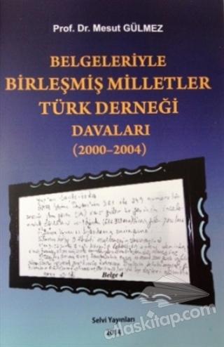 BELGELERİYLE BİRLEŞMİŞ MİLLETLER TÜRK DERNEĞİ DAVALARI (2000-2004) (  )