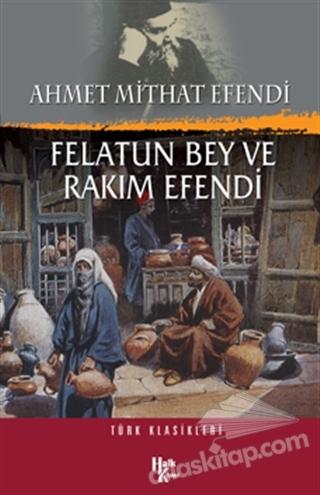 FELATUN BEY İLE RAKIM EFENDİ (  )