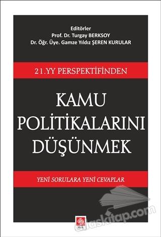 21. YY PERSPEKTİFİNDEN KAMU POLİTİKALARINI DÜŞÜNMEK (  )