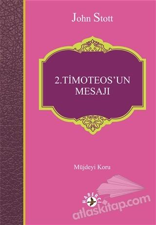 2. TİMOTEOS'UN MESAJI ( MÜJDEYİ KORU )