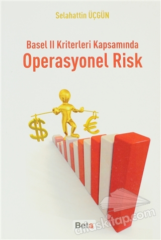 BASEL 2 KRİTERLERİ KAPSAMINDA OPERASYONEL RİSK (  )