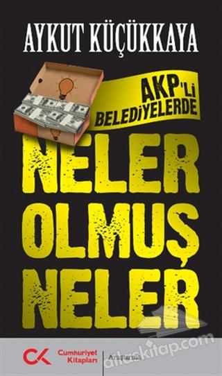 AKP'Lİ BELEDİYELERDE NELER OLMUŞ NELER (  )
