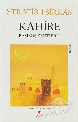 KAHİRE ( BAŞIBOŞ KENTLER 2 )