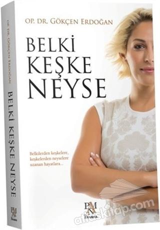 BELKİ KEŞKE NEYSE (  )