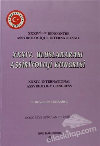 34. ULUSLARARASI ASSİRİYOLOJİ KONGRESİ ( KONGREYE SUNULAN BİLDİRİLER )