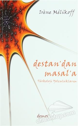 DESTAN'DAN MASAL'A ( TÜRKOLOJİ YOLCULUKLARIM )