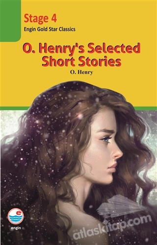 O. HENRY'S SELECTED SHOT STORİES ( ENGİN GOLD STAR CLASSİCS STAGE 4 )