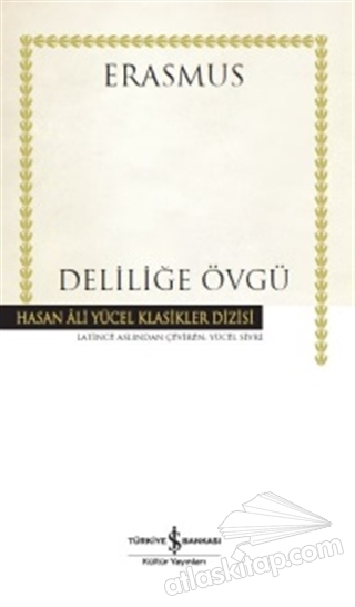 DELİLİĞE ÖVGÜ (  )