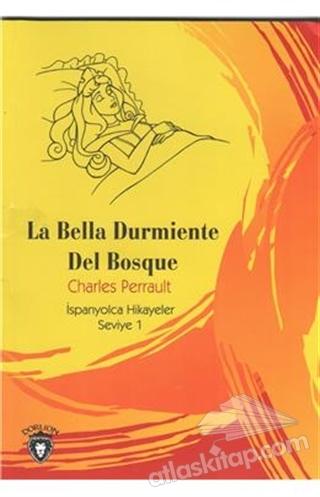 LA BELLA DURMİENTE DEL BOSQUE İSPANYOLCA HİKAYELER SEVİYE 1 (  )