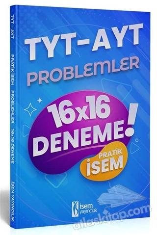 2021 TYT AYT PRATİK İSEM KAZANDIRAN PROBLEMLER 16x16 DENEME (  )
