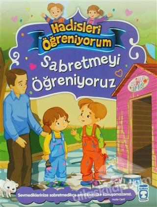 SABRETMEYİ ÖĞRENİYORUZ - HADİSLERİ ÖĞRENİYORUM (  )