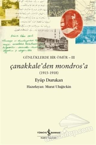 GÜNLÜKLERDE BİR ÖMÜR 3 - ÇANAKKALE'DEN MONDROS'A (1915-1918) (  )