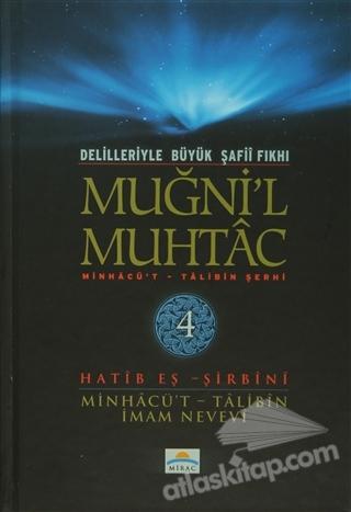 DELİLLERİYLE BÜYÜK ŞAFİİ FIKHI - MUĞNİ'L MUHTAC 4. CİLT ( MİNHACÜ'T - TALİBİN ŞERHİ )