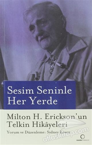 SESİM SENİNLE HER YERDE ( MİLTON H.ERİCKSON'UN TELKİN HİKAYELERİ )