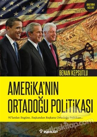 AMERİKA'NIN ORTADOĞU POLİTİKASI ( 90'LARDAN BUGÜNE, BAŞKANDAN BAŞKANA ORTADOĞU POLİTİKASI... )