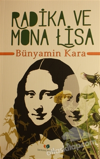 RADİKA VE MONA LİSA (  )