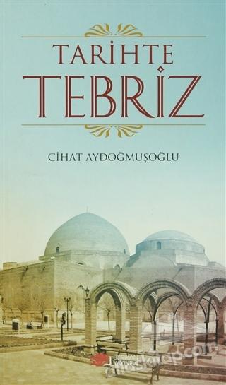 TARİHTE TEBRİZ (  )