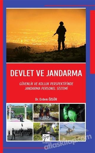 DEVLET VE JANDARMA ( GÜVENLİK VE KOLLUK PERSPEKTİFİNDE JANDARMA PERSONEL SİSTEMİ )