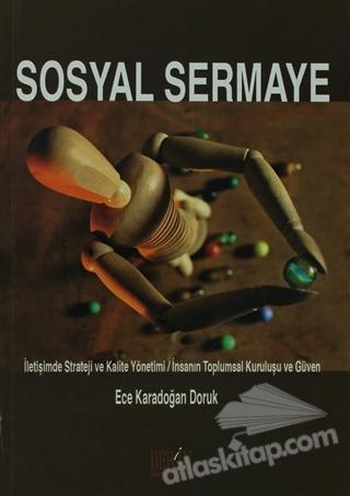 SOSYAL SERMAYE ( İLETİŞİMDE STRATEJİ VE KALİTE YÖNETİMİ / İNSANIN TOPLUMSAL KURULUŞU VE GÜVEN )