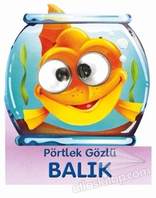 PÖRTLEK GÖZLÜ BALIK (  )