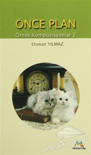 ÖNCE PLAN ( ÖRNEK KOMPOZİSYONLAR 2 )