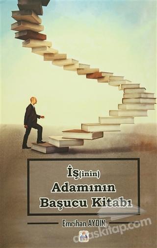 İŞ(İNİN) ADAMININ BAŞUCU KİTABI (  )