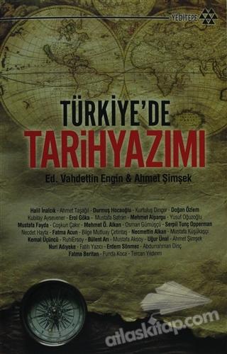TÜRKİYE'DE TARİH YAZIMI (  )