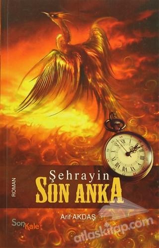ŞEHRAYİN SON ANKA (  )