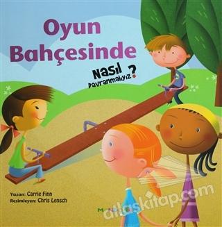 OYUN BAHÇESİNDE NASIL DAVRANMALIYIZ - 2 (  )