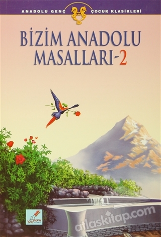 BİZİM ANADOLU MASALLARI - 2 ( ANADOLU GEÇ ÇOCUK KLASİKLERİ )