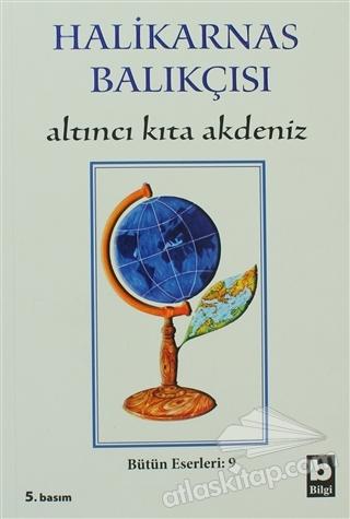 HALİKARNAS BALIKÇISI - ALTINCI KITA AKDENİZ BÜTÜN ESERLERİ 9 (  )