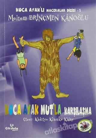 KOCA AYAK MUT'LA KARŞILAŞMA ( KOCA AYAK'LI MACERALAR DİZİSİ 1 )