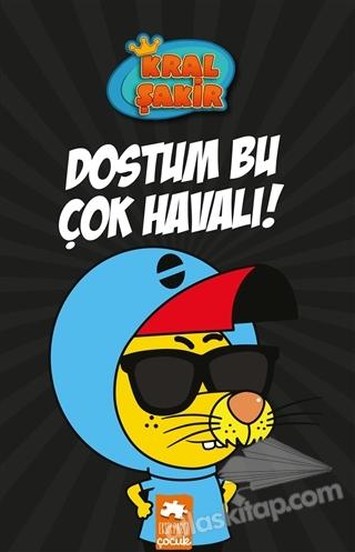 DOSTUM BU ÇOK HAVALI - KRAL ŞAKİR 5 (  )