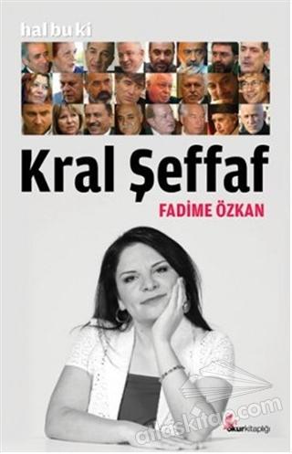 HAL BU Kİ KRAL ŞEFFAF (  )