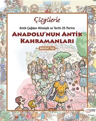 ÇİZGİLERLE ANADOLU'NUN ANTİK KAHRAMANLARI ( ANTİK ÇAĞDAN MİTOLOJİK VE TARİHİ 25 PORTRE )