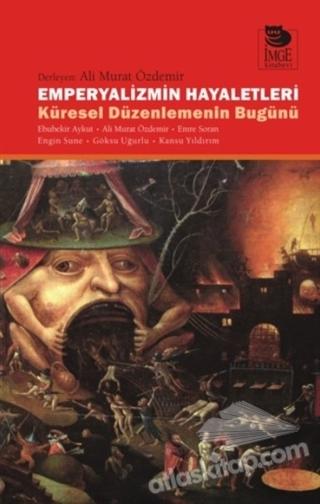 EMPERYALİZMİN HAYALETLERİ -KÜRESEL DÜZENLEMENİN BUGÜNÜ- (  )