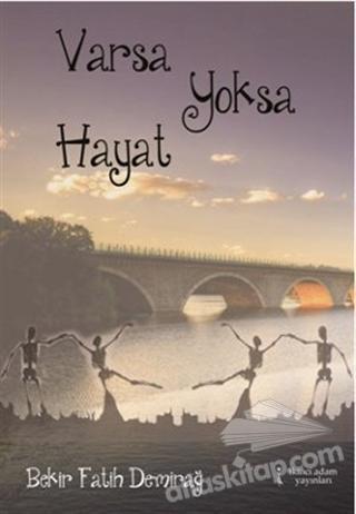 VARSA YOKSA HAYAT (  )